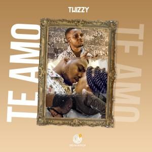 Twizzy - Te Amo