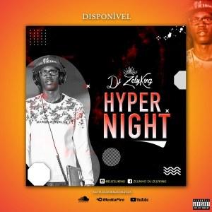 DJ ZelyKing - Hyper Night