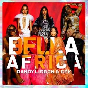 DandyLisbon & SPK - Bella Africa