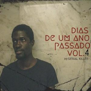 Serial Killer - Dias De Um Ano Passado Vol.4 (EP) 2020