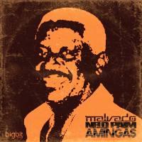 DJ Malvado & Nelo Paim - Amingas (feat. DJ Habias & Nad Beatz)