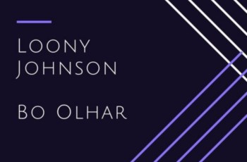 Loony Johnson - Bo Olhar