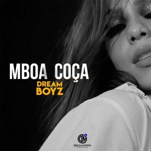 Dream Boyz - Mboa Coça