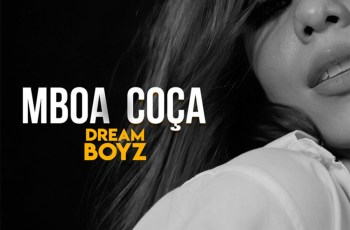 Dream Boyz - Mboa Coça