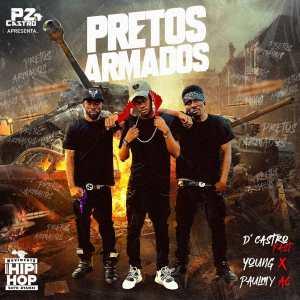 DJ PZ feat. D'castro Fast, Young X & Paulmy AC - Pretos Armados