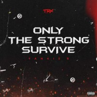 Yankie Boy - Only the Strong Survive (EP) 2020