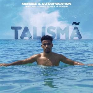 Mendez & DJ Dopenation - Talismã (feat. Cali John, Sosey & Sophie)