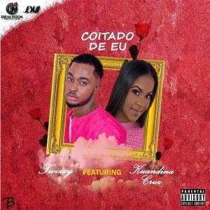 Twizzy - Coitado De Eu (feat. Kuandina Cruz)