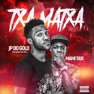 JP do Golo - Txa Matxa (feat. Mami Táxi)