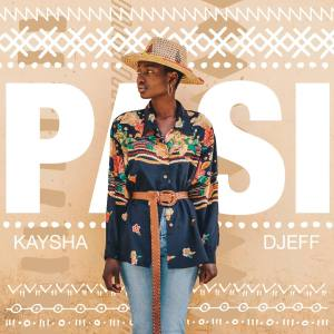 Kaysha & Djeff - Pasi (Afro House) 2021