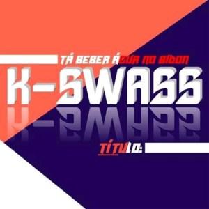 K-Swass - Tá beber Água No Bidon