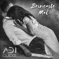 Adi Cudz - Brincaste Mal