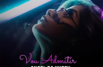 Angel da Wizzy - Vou Admitir (feat. Cleyton David)
