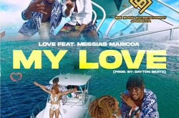 LOVE - My Love (feat. Messias Maricoa)