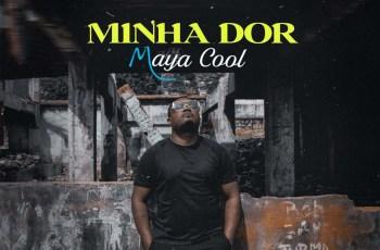Maya Cool - Minha Dor