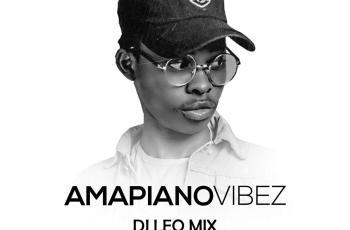 Dj Léo Mix - Amapiano Vibez Mix