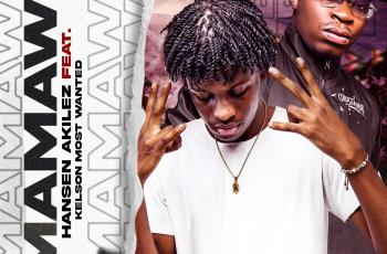 Hansen Akilez - Mamawê (feat. Kelson Most Wanted)