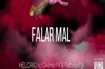 Helcírio - Falar Mal (feat. Okénio M & Fatboy 6.3)