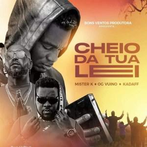 Mister K - Cheio Da Tua Lei (feat. Vui Vui & Kadaff)