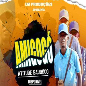 Atitude Bauduco - Amigogó