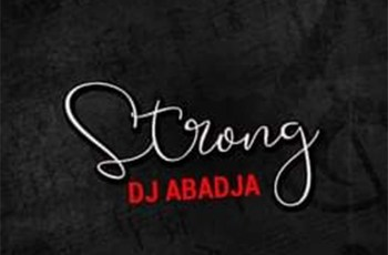 Dj Abadja - Strong (Amapiano)