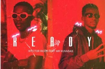 Ivyctor Ricos - READY (feat. Mr Kuvadas)