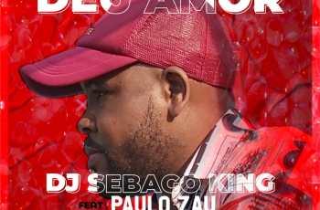 Dj Sebaco King - Deu Amor (feat. Paulo Zau)