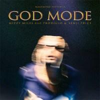 Mizzy Miles - GOD MODE (feat. Prodígio & Benji Price)