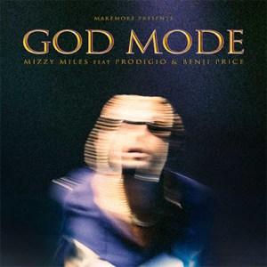 Mizzy Miles - GOD MODE (feat. Prodigio & Benji Price)