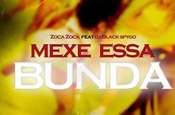 Zoca Zoca - Mexe Essa Bunda (feat. DJ Black Spygo)