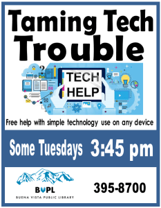 Taming Tech Trouble 3:45 pm @ Buena Vista Public Library