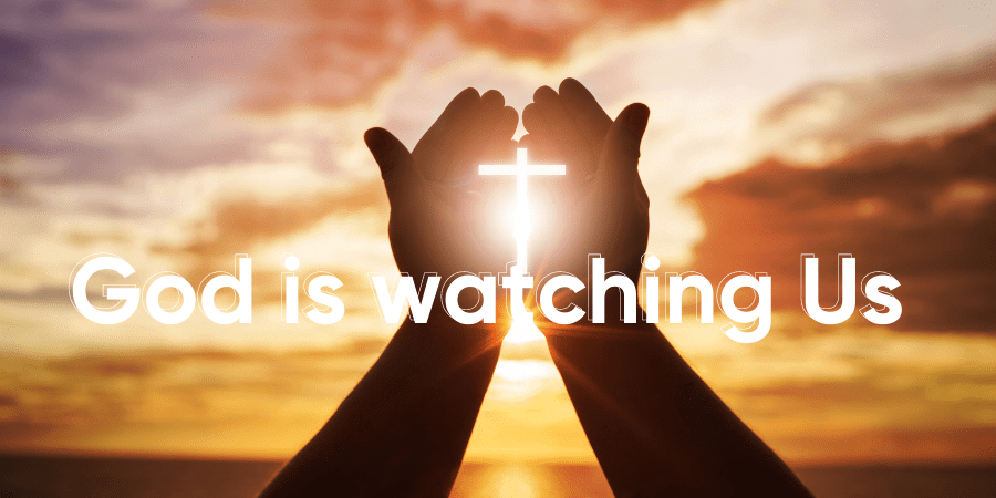 Bible verses to prove that God is watching over us
