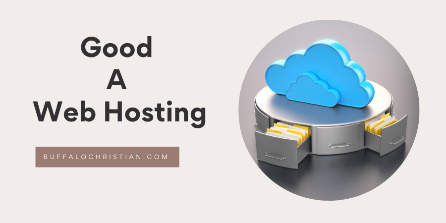 How to Start a Christian Blog-get a good webhosting service
