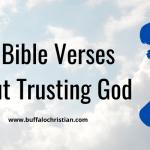 20 Bible Verses about Trusting God-buffalochristian.com