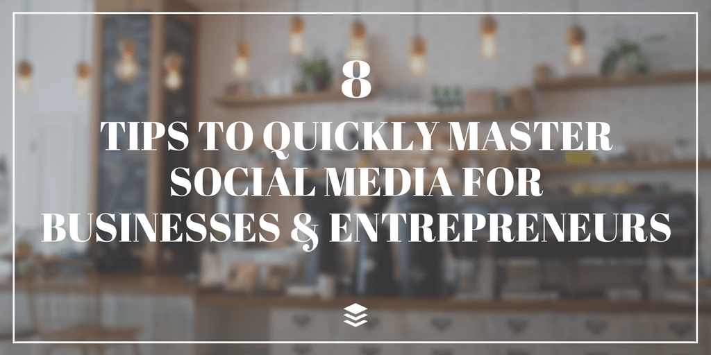 8 Social Media Conseils pour les entreprises et les entrepreneurs