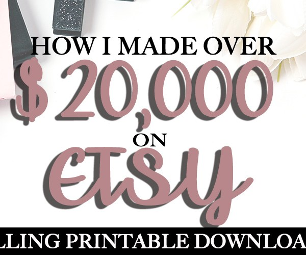 How I made over 20k selling printables on etsy.