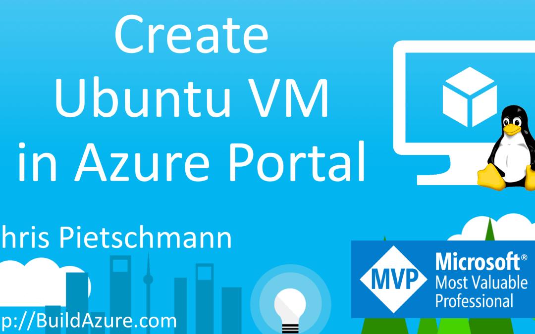 Create Ubuntu Linux VM in the Azure Portal