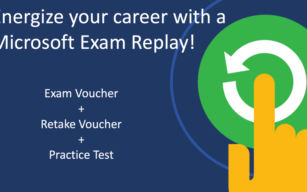 Energize your career with Microsoft Exam Replay!
