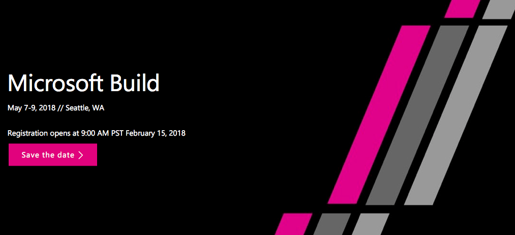 Microsoft Build Conference Coming May 7 – 9, 2018