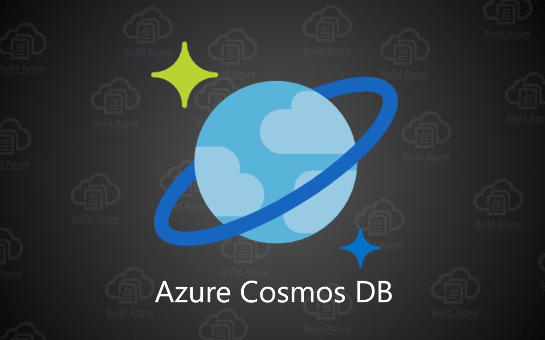 Top 13 Cosmos DB Features Coming Soon as of March 2019