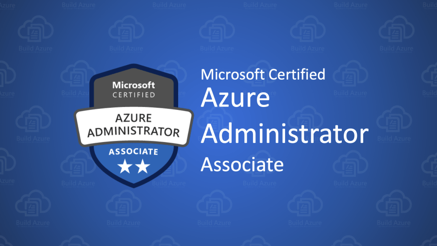 AZ-103 Microsoft Azure Administrator Certification Exam