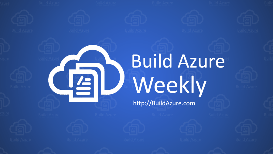 Azure Weekly: June 24, 2019