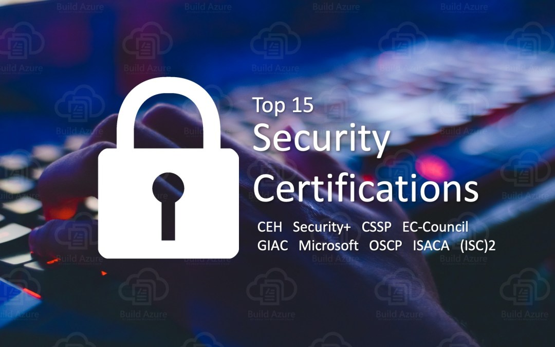 Top 15 Security Certifications in 2020