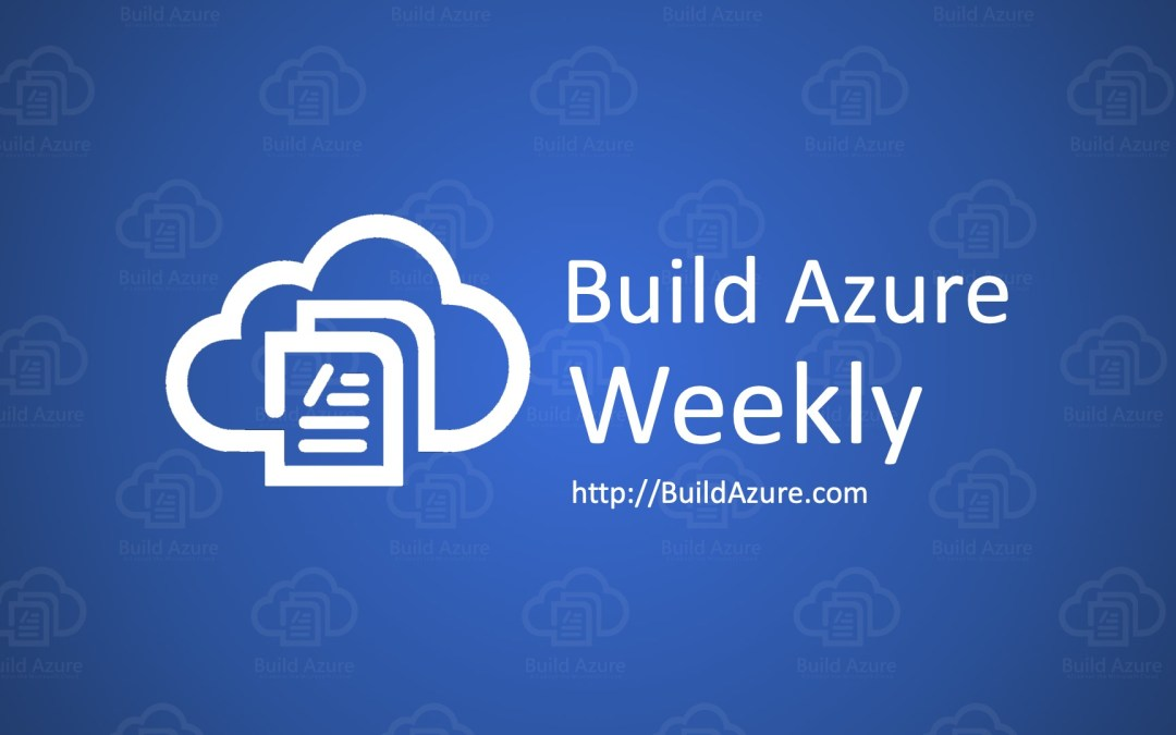 Azure Weekly: October 21, 2019