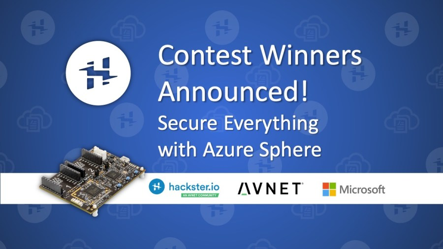 Contest Winners: Secure Everything with Azure Sphere by Hackster, Microsoft, and AVNet