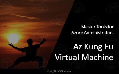 Az Kung Fu VM – Master Tools for Azure Administrators