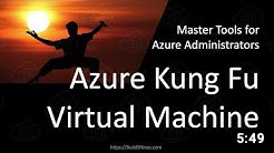 Az Kung Fu VM - Master Tools for Azure Administrators 3