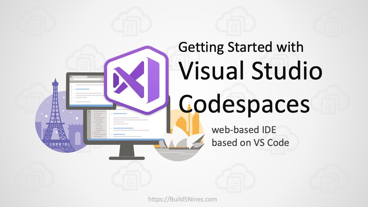 Getting Started With Visual Studio Codespaces Cloud Ide Build5nines