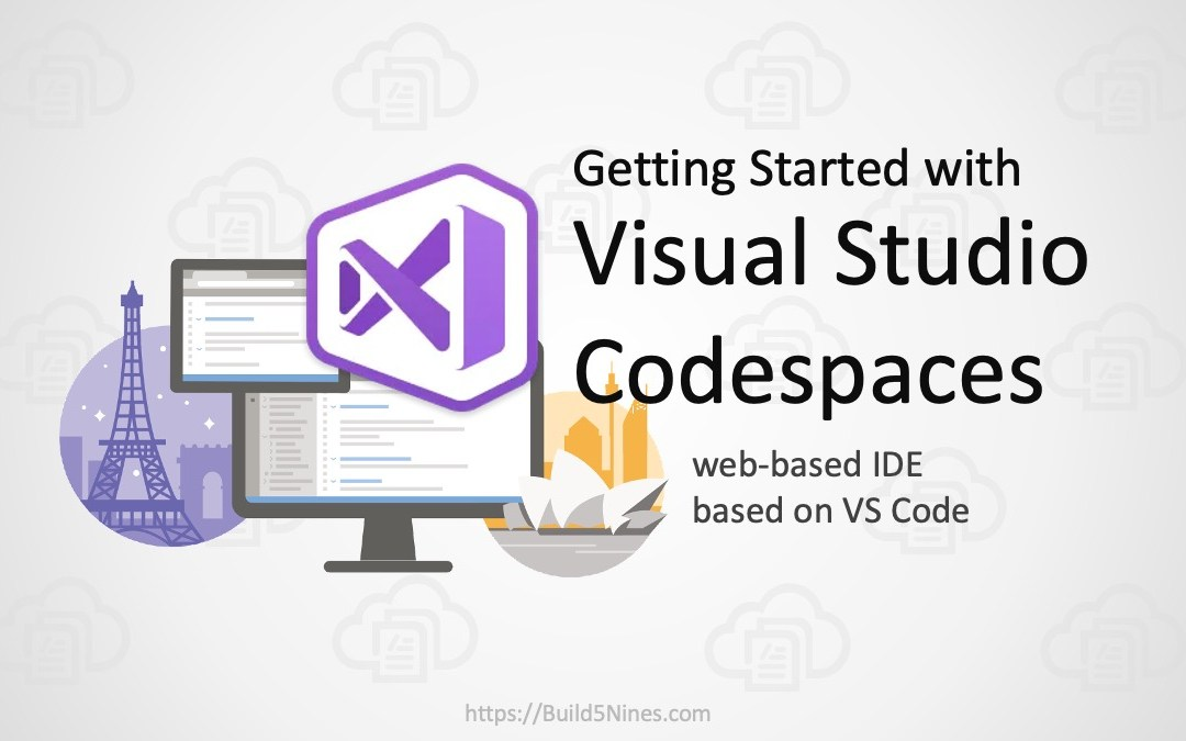 Getting Started with Visual Studio Codespaces – Cloud IDE