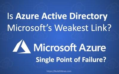 Is Azure Active Directory Microsoft's weakest link?